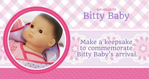 Say hello to Bitty Baby. Make a keepsake to commemorate Bitty Baby's arrival.