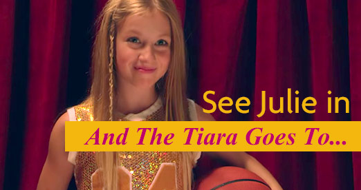 See Julie in: And the Tiara Goes to...