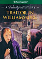 Traitor in Williamsburg: A Felicity Mystery