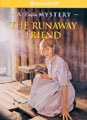 The Runaway Friend: A Kirsten Mystery